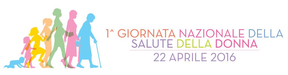 22 aprile 2016 I° Giornata Nazionale della Salute della Donna